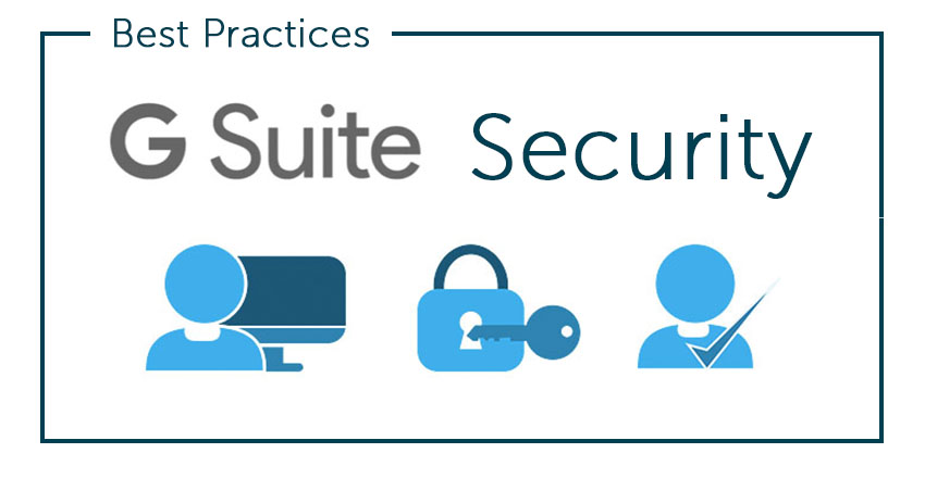 5 Tips to Lockdown your G Suite Security